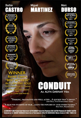 Conduit staring Barbie Castro, Miguel Martinez and Marc Durso. Screenplay by Robert Herrick
